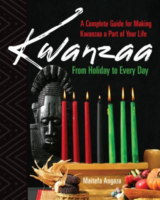 Click for more detail about Kwanzaa: From Holiday to Every Day by Maitefa Angaza