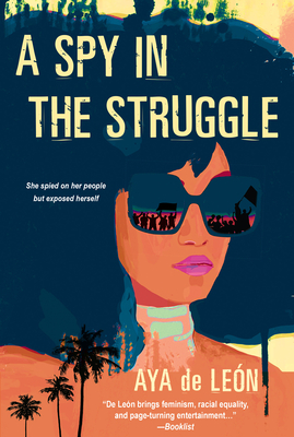 Click for more detail about A Spy in the Struggle: A Riveting Must-Read Novel of Suspense by Aya de León