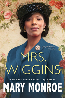 Click for more detail about Mrs. Wiggins by Mary Monroe