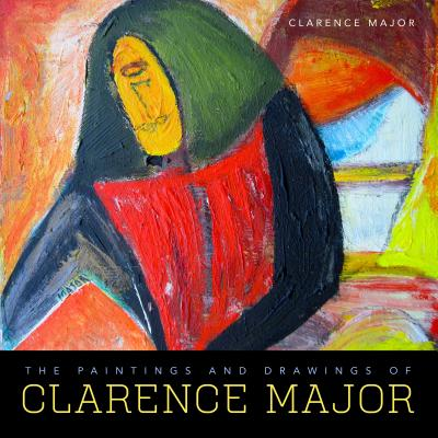 Click for more detail about The Paintings and Drawings of Clarence Major by Clarence Major