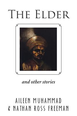 Click for more detail about The Elder: And Other Stories by Aileen Muhammad