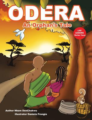 Click for more detail about Odera: An Orphan's Tale by Nkem DenChukwu