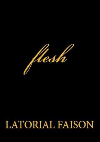 Click for more detail about flesh by Latorial Faison