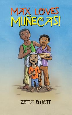 Book Cover Max Loves Muñecas! by Zetta Elliott