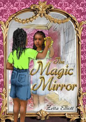 Book Cover The Magic Mirror by Zetta Elliott