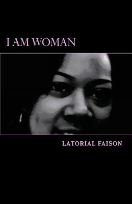 Click for more detail about I Am Woman by Latorial Faison