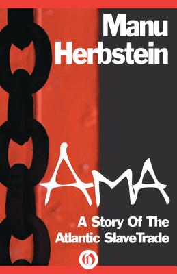 Click for more detail about Ama: A Story of the Atlantic Slave Trade by Manu Herbstein