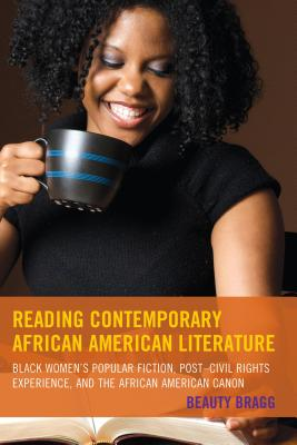 Click for more detail about Reading Contemporary African American Literature by Beauty Bragg