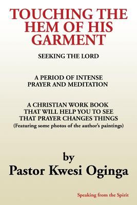 Book Cover Touching the Hem of His Garment by Kwesi Oginga