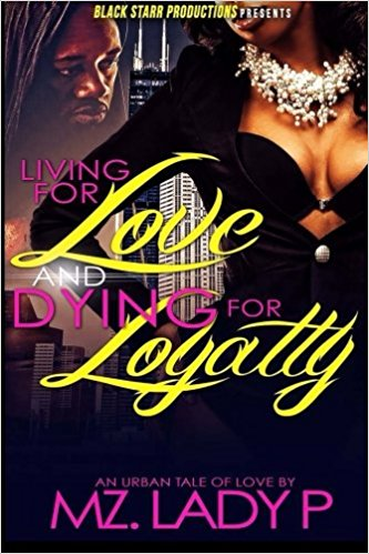 Click for more detail about Living for Love and Dying for Loyalty (Volume 1) by Mz. Lady P