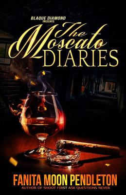 Click for more detail about The Moscato Diaries (Volume 1) by Fanita Pendleton