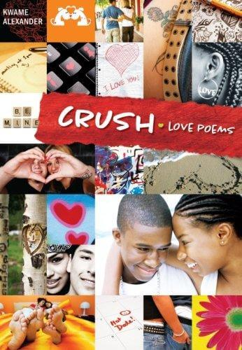 Click for more detail about Crush: Love Poems for Teenagers by Kwame Alexander