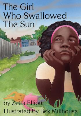 Click for more detail about The Girl Who Swallowed the Sun by Zetta Elliott