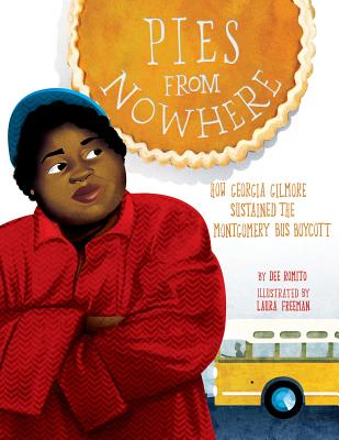 Book Cover Pies from Nowhere: How Georgia Gilmore Sustained the Montgomery Bus Boycott by Dee Romito