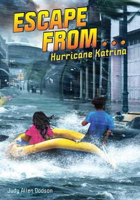 Click for more detail about Escape From … Hurricane Katrina by Judy Allen Dodson