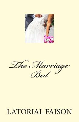 Click for more detail about The Marriage Bed by Latorial Faison