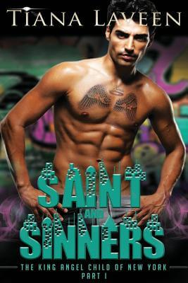 Click for more detail about Saint and Sinners - The King Angel Child of New York - Part 1 by Tiana Laveen