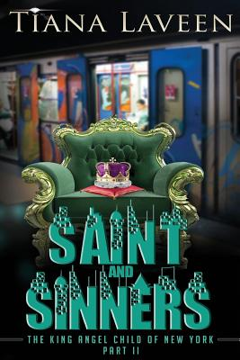 Click for more detail about Saint and Sinners - The King Angel Child of New York Part 2 by Tiana Laveen