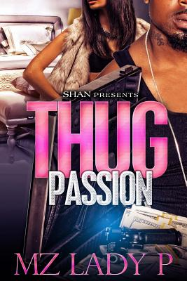 Click for more detail about Thug Passion by Mz. Lady P