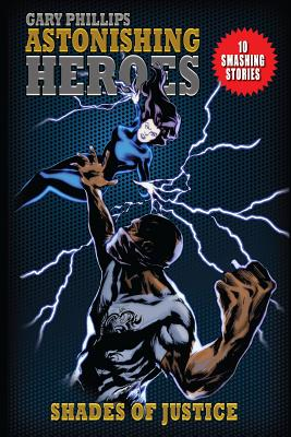 Click for more detail about Astonishing Heroes: Shades Of Justice by Gary Phillips