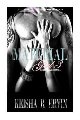 Click for more detail about Material Girl 3: Secrets & Betrayals by Keisha Ervin