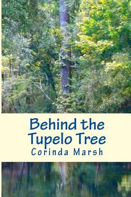 Book Cover Behind the Tupelo Tree: Secrets of the South Vols. I and II by Corinda Pitts Marsh