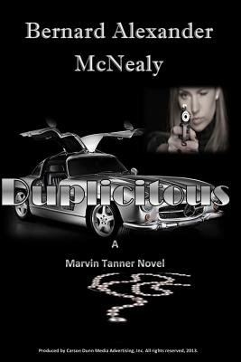 Click for more detail about Duplicitous: A Marvin Tanner Novel (Volume 1) by Bernard Alexander McNealy