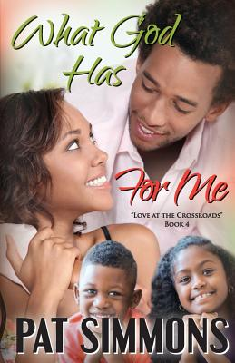 Click for more detail about What God Has For Me (Love at the Crossroads) (Volume 4) by Pat Simmons