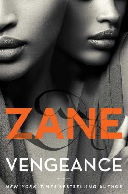 Click for more detail about Vengeance: A Novel by Zane