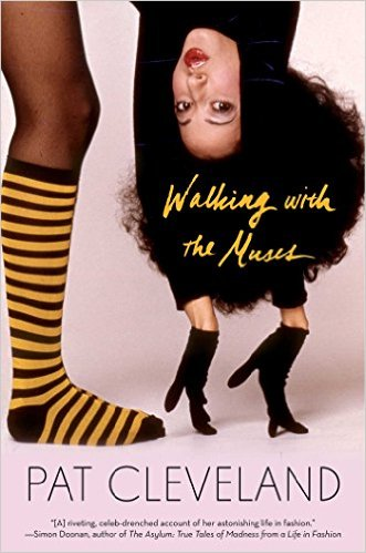 Click for more detail about Walking with the Muses: A Memoir by Pat Cleveland