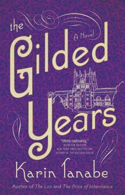 Click for more detail about The Gilded Years by Karin Tanabe