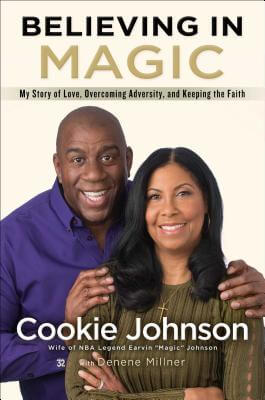 Click for more detail about Believing in Magic: My Story of Love, Overcoming Adversity, and Keeping the Faith by Cookie Johnson