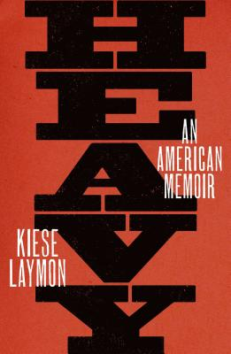 Click for more detail about Heavy: An American Memoir by Kiese Laymon