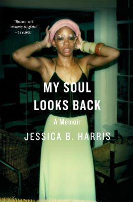 Click for more detail about My Soul Looks Back: A Memoir by Jessica B. Harris