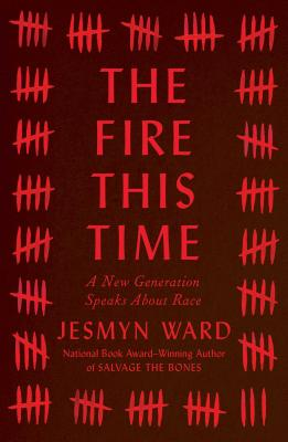Click for more detail about The Fire This Time: A New Generation Speaks about Race by Jesmyn Ward