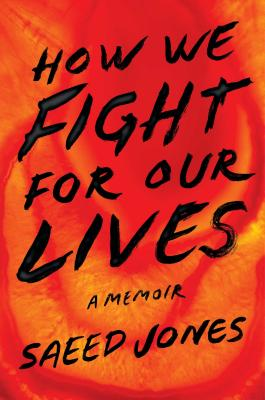 book cover How We Fight for Our Lives: A Memoir by Saeed Jones