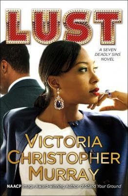Click for more detail about Lust: A Seven Deadly Sins Novel by Victoria Christopher Murray