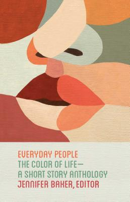 Click for a larger image of Everyday People: The Color of Life — A Short Story Anthology
