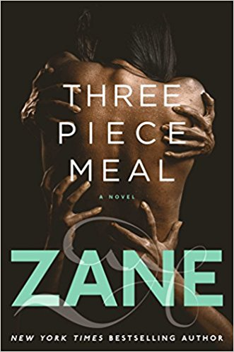 Click for more detail about Three-Piece Meal: A Novel by Zane