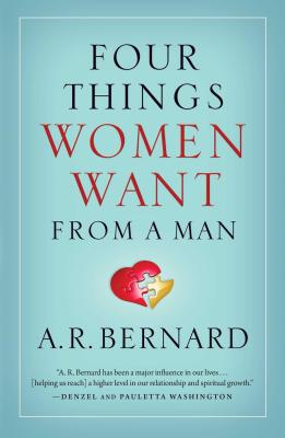 Book Cover Four Things Women Want from a Man  by A.R. Bernard