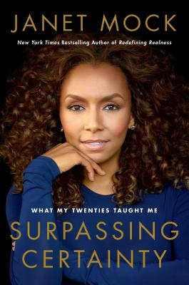 Click for more detail about Surpassing Certainty: What My Twenties Taught Me by Janet Mock