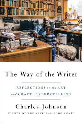 Book Cover The Way of the Writer: Reflections on the Art and Craft of Storytelling by Charles Johnson