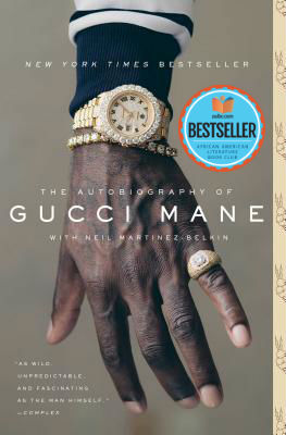Click for more detail about The Autobiography of Gucci Mane by Gucci Mane