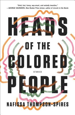 Click for more detail about Heads of the Colored People: Stories by Nafissa Thompson-Spires