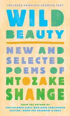 Click for more detail about Wild Beauty: New and Selected Poems by Ntozake Shange