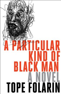 Click for more detail about A Particular Kind of Black Man by Tope Folarin