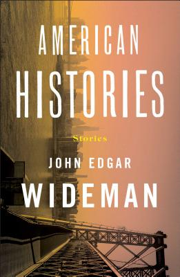 Click for more detail about American Histories by John Edgar Wideman