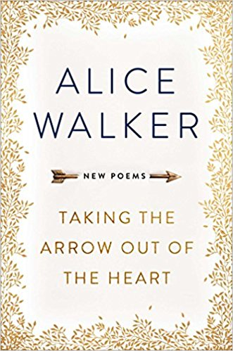 Click for more detail about Taking the Arrow Out of the Heart by Alice Walker