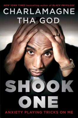 Click for more detail about Shook One: Anxiety Playing Tricks on Me by Charlamagne Tha God