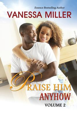 Click for more detail about Praise Him Anyhow-Volume 2 by Vanessa Miller